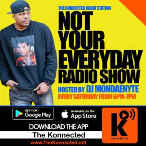 Not Your Everyday Radio Show / DJ MondaeNyte @ The Konnected Radio