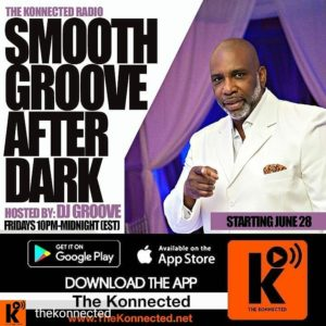 Smooth Groove AfterDark w/ DJ Groove @ The Konnected Radio