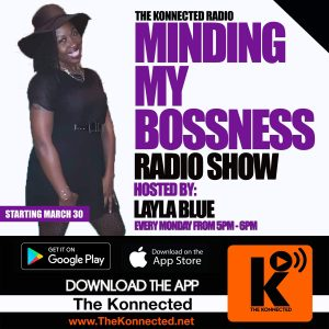 Minding My Bossness Radio Show @ The Konnected Radio